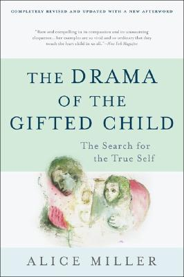 The Drama of the Gifted Child By Miller, Alice/ Ward, Ruth (TRN)