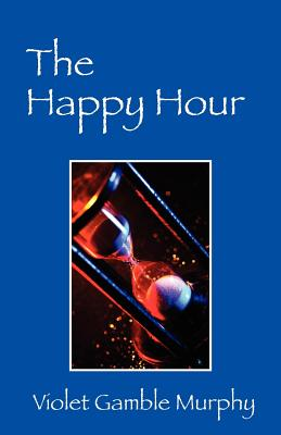 Outskirts Press The Happy Hour by Murphy, Violet [Paperback] at Sears.com